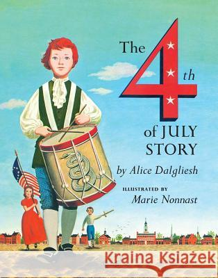 The Fourth of July Story Alice Dalgliesh Dalgliesh                                Marie Nonnast 9780684131641