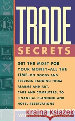 Trade Secrets: Get the Most for Your Money--All the Time--On Goods and Services Ranging from Alarms and Art, Cars and Computers, to F Winifred Conkling Jean Ann Fox 9780684811826