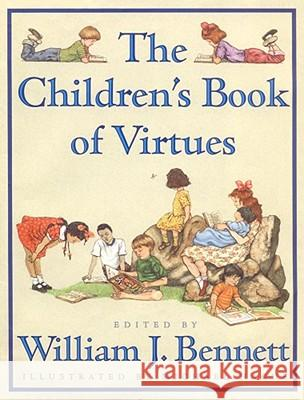 The Children's Book of Virtues William J. Bennett Michael Hague 9780684813530