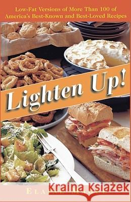 Lighten Up!: Low-Fat Versions of More Than 100 of America's Best-Known, Best-Loved Recipes Elaine Magee 9780684814940