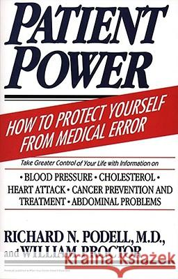 Patient Power Richard N. Podell William Proctor Denton A. Cooley 9780684815152