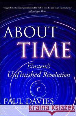 About Time: Einstein's Unfinished Revolution Paul Davies Paul Davies 9780684818221
