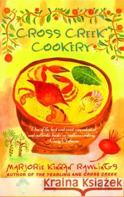 Cross Creek Cookery Marjorie Kinnan Rawlings 9780684818788