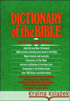 The Dictionary of the Bible John L. McKenzie J. McKenzie 9780684819136