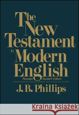 New Testament in Modern English-OE-Student J. B. Phillips 9780684826387