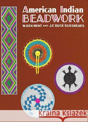 American Indian Beadwork W. Ben Hunt Janie Yungblut L. Hunt Burshears 9780684829449
