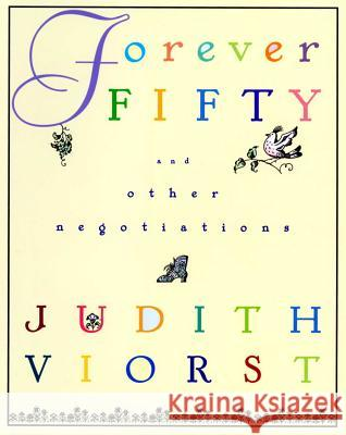 Forever Fifty Judith Viorst 9780684832371
