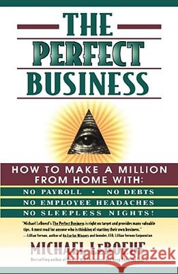 The Perfect Business Michael LeBoeuf Micheal L Lebouef 9780684833453