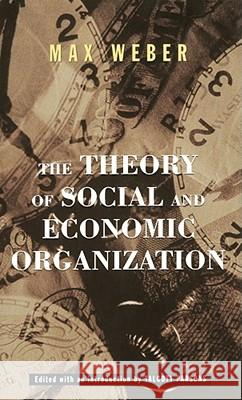The Theory of Social and Economic Organization Max Weber Talcott Parsons 9780684836409 Free Press