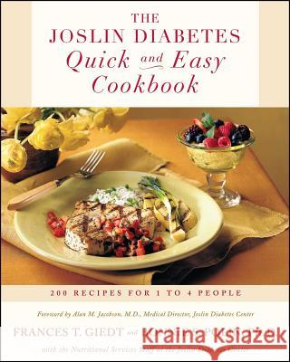 The Joslin Diabetes Quick and Easy Cookbook: 200 Recipes for 1 to 4 People Frances Towner Giedt Bonnie Sanders Polin Alan M. Jacobson 9780684839233
