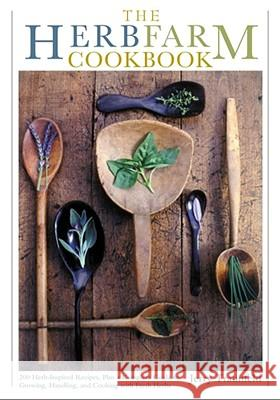 The Herbfarm Cookbook Jerry Traunfeld Elayne Sears Louise M. Smith 9780684839769 Scribner Book Company