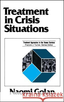 Treatment in Crisis Situations Naomi Golan Francis Joseph Turner 9780684863894