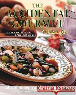 Accidental Gourmet, the Sally Sondheim Suzannah Sloan 9780684867700