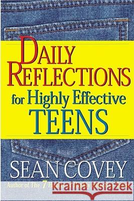Daily Reflections for Highly Effective Teens Sean Covey Sean Covey 9780684870601