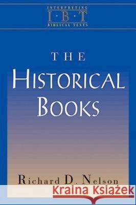 The Historical Books: Interpreting Biblical Texts Series Richard D. Nelson Rex Matthews 9780687008438