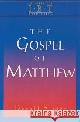 The Gospel of Matthew: Interpreting Biblical Texts Series Donald Senior 9780687008483 Abingdon Press