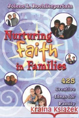 Nurturing Faith in Families Jolene L. Roehlkepartain 9780687049219