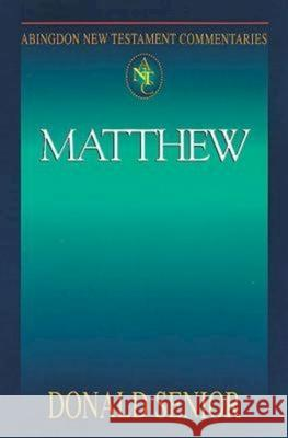 Abingdon New Testament Commentaries: Matthew Donald Senior 9780687057665 Abingdon Press