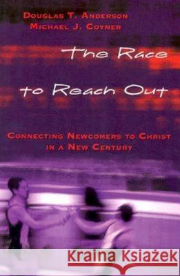 The Race to Reach Out Michael J. Coyner Douglas T. Anderson 9780687066681