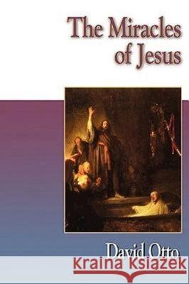 Jesus Collection - The Miracles of Jesus David Otto 9780687090204
