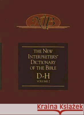 New Interpreter's Dictionary of the Bible Volume 2 - Nidb Katharine Doob Sakenfeld Samuel E. Balentine Kah-Jin Jeffrey Kuan 9780687333554