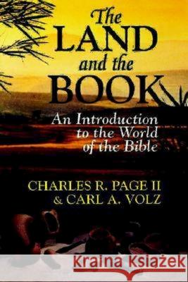 The Land and the Book Charles R. Page Carl A. Volz 9780687462896