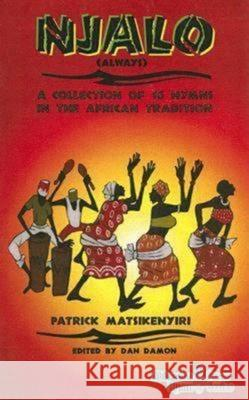 Njalo: A Collection of 16 Hymns in the African Tradition [With CD] Patrick Matsikenyiri Dan Damon C. Michael Hawn 9780687498079