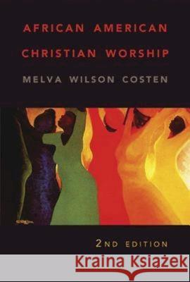 African American Christian Worship: 2nd Edition Melva Wilson Costen 9780687646227