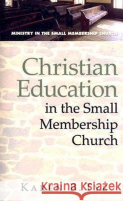 Christian Education in the Small Membership Church Karen Tye 9780687650996