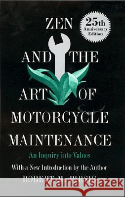 Zen and the Art of Motorcycle Maintenance: An Inquiry Into Values Robert M. Pirsig 9780688002305 William Morrow & Company