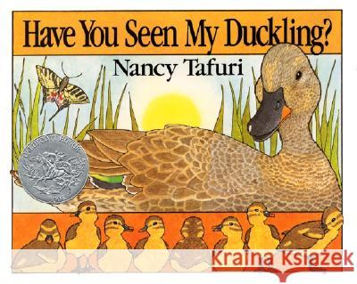 Have You Seen My Duckling? Nancy Tafuri Nancy Tafuri 9780688027971