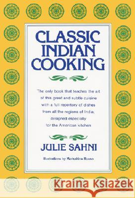 Classic Indian Cooking Julie Sahni Marisabina Russo 9780688037215