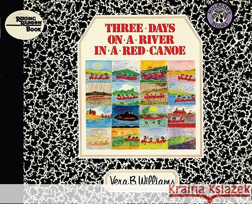 Three Days on a River in a Red Canoe Vera B. Williams 9780688040727