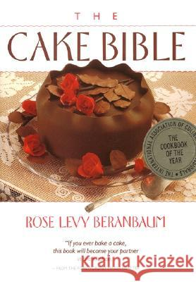 The Cake Bible Rose Levy Beranbaum Dean G. Bornstein Vincent Lee 9780688044022