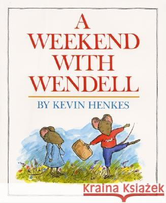 A Weekend with Wendell Kevin Henkes Kevin Henkes 9780688063252 Greenwillow Books