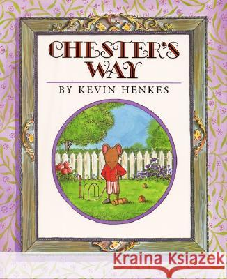 Chester's Way Kevin Henkes Kevin Henkes 9780688076078 Greenwillow Books
