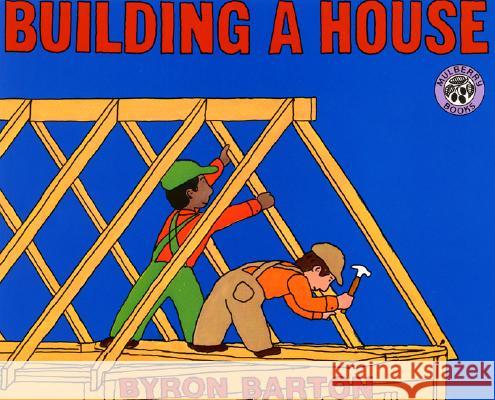Building a House Byron Barton 9780688093563 Greenwillow Books