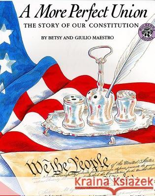 A More Perfect Union: The Story of Our Constitution Giulio Maestro Betsy Maestro Giulio Maestro 9780688101923 HarperTrophy