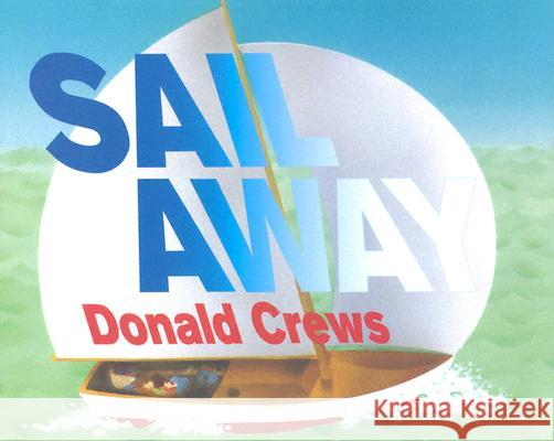 Sail Away Donald Crews Donald Crews 9780688110536