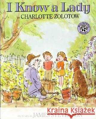 I Know a Lady Charlotte Zolotow James Stevenson 9780688115197 HarperTrophy