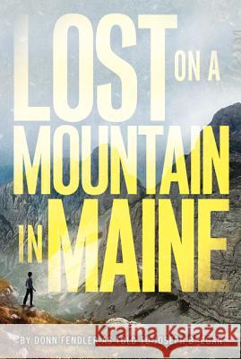 Lost on a Mountain in Maine Donn Fendler Joseph B. Egan 9780688115739