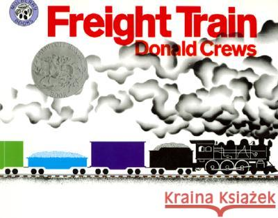 Freight Train Donald Crews Donald Crews 9780688117016