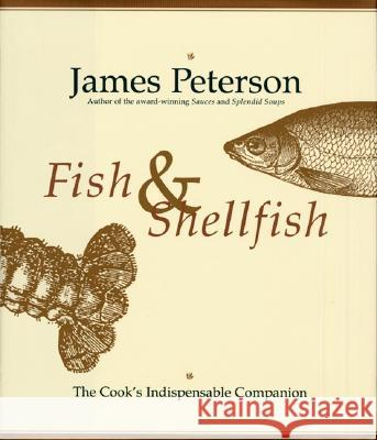 Fish & Shellfish: The Definitive Cook's Companion James A. Peterson 9780688127374