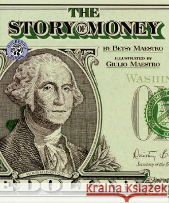 The Story of Money: Hundreds of Games and Exercises... Betsy Maestro Giulio Maestro 9780688133047 HarperTrophy