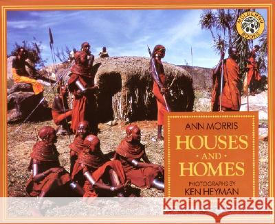 Houses and Homes Ann Morris Ken Heyman Ken Hayman 9780688135782 HarperTrophy