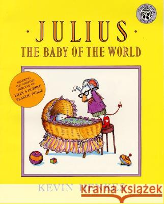 Julius, the Baby of the World Kevin Henkes 9780688143886 HarperTrophy