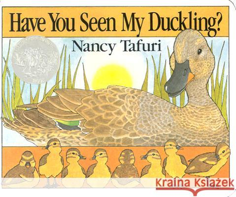 Have You Seen My Duckling? Board Book Nancy Tafuri Nancy Tafuri 9780688148997