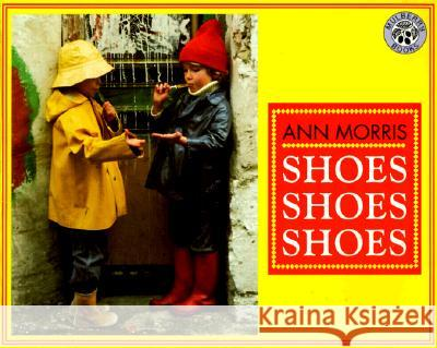 Shoes, Shoes, Shoes Ann Morris 9780688161668