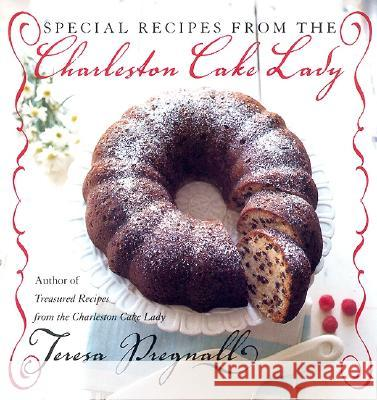 Special Recipes from the Charleston Cake Lady Teresa Pregnall 9780688170325