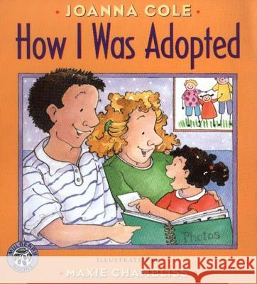 How I Was Adopted Joanna Cole Maxie Chambliss 9780688170554
